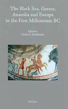 The Black Sea, Greece, Anatolia and Europe in the First Millennium BC (Colloquia