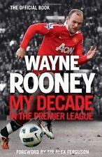 Wayne Rooney: My Decade in the Premier League,Wayne Rooney