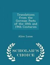 Translations from the German Poets of the 18th and 19th Centuries 9781297389757