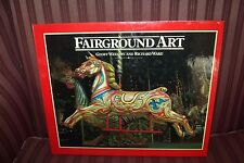 Fairground Art : The Art Forms of Travelling Fairs, Carousels WEEDON & Ward 1994