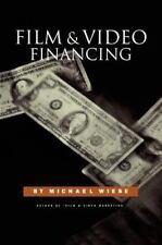 Film & Video Financing: By Wiese, Michael