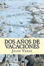 Dos años de Vacaciones (Spanish Edition) by Julio Verne (2016, Paperback)