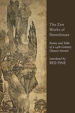 The Zen Works of Stonehouse:Poems&Talks of a 14th-Century Chinese Hermit 161103