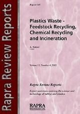 Plastics Wastes : Feestock Recycling, Chemical Recycling and Incineration...