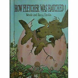 How Fletcher Was Hatched