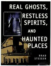 Real Ghosts, Restless Spirits, and Haunted Places by Brad Steiger Pb 2003 illust