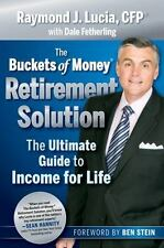 The Buckets of Money Retirement Solution: The Ultimate Guide to Income for Life,
