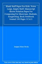 Blank Staff Paper For Kids: Notes Large, Empty Staff, Manuscript Sheets Notati,