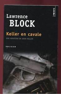 LAWRENCE BLOCK: KELLER EN CAVALE. ED POINTS. 2011.