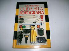 CARLO DELLE CESE-GUIDA ALLA FOTOGRAFIA-CDE su licenza MONDADORI-1989-RILEGATO!