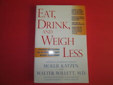 Eat,Drink, and Weigh Less Book.By Mollie Katzen & Walter Willett, M.D. 282 pages