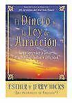 El Dinero y la Ley de Atraccion: Como Aprender a Atraer Prosperidad,-ExLibrary