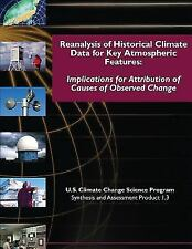 Reanalysis of Historical Climate Data for Key Atmospheric Features:...
