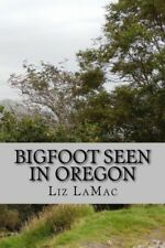 Bigfoot seen in Oregon, foreword by George Dudding, exciting, informative & fun