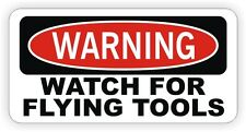 Watch for Flying Tools Hard Hat / Helmet Decals / Stickers / Funny Toolbox Label