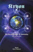 Recalibration of Humanity : 2013 and Beyond, Paperback by Carroll, Lee, Ph.D....