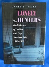 1997 LONELY HUNTERS by James T. Sears HC/DJ VF- Lesbian/Gay life SIGNED