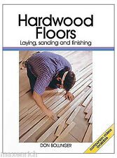 Hardwood Floors : Laying, Sanding and Finishing - How to Install, Sand