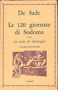 De Sade: Le 120 giornate di Sodoma La scuola del libertinaggio. L'Arcadia,  1968