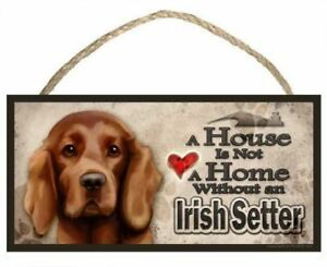 """Irish Setter """"A House is Not a Home without an Irish Setter"""" Dog Sign / Plaque f"""