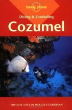 Lonely Planet Diving and Snorkeling Guides: Cozumel by George S. Lewbel and...