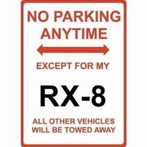 """Metal Sign - """"NO PARKING EXCEPT FOR MY RX8"""" Mazda"""