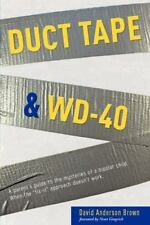 Duct Tape and WD-40 : A Parent's Guide to the Mysteries of a Bipolar Child....