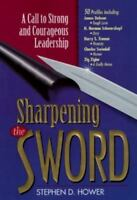 Sharpening the Sword: A Calling to Strong and Courageoous Leadership