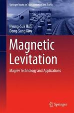Magnetic Levitation : Maglev Technology and Applications: By Han, Hyung-Suk K...