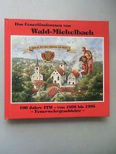 Das Feuerlöschwesen von Wald-Michelbach 100 Jahre FFW Feuerwehrgeschichte 1995