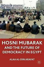 The Mubarak Leadership and Future of Democracy in Egypt, Arafat, Dr. Alaa Al-Din