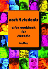 Nosh 4 Students: A Fun Student Cookbook. See every recipe in FULL COLOUR., Joy M