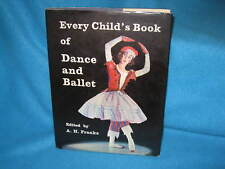 Every Child's Book of Dance and Ballet ~ A.H. Franks. Methods Dress History HbDj