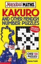 Kakuro and Other Fiendish Number Puzzles (Murderous Maths) By Kjartan Poskitt,