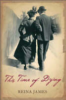 This Time of Dying by Reina James, Paperback, New Book
