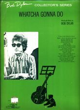 BOB DYLAN WHATCHA GONNA DO SHEET MUSIC PIANO/VOCAL/GUITAR/CHORDS 1966 RARE NEW