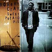 ROBERT CRAY Sweet Potato Pie (2009 PRESSING, CD) JAZZ LIKE NEW!