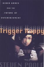 Trigger Happy: Videogames and the Entertainment Re