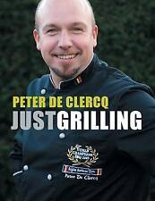 Just Grilling by Peter de Clercq (Paperback, 2008)