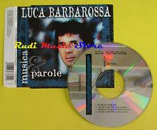 CD Singolo LUCA BARBAROSSA Musica parole 1999 holland COLUMBIA no lp mc dvd (S6)