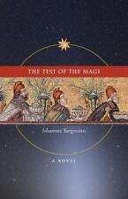 The Test of the Magi : A Novel by Johannes Bergmann (2014, Paperback)
