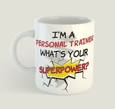 Im A Personal Trainer Whats Your Superpower Mug Funny Birthday Novelty Gift