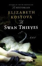 The Swan Thieves NEW Elizabeth Kostova RELATIONSHIPS Art ARTISTS Artistic GENIUS
