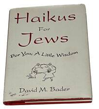 Haikus for Jews: For You, a Little Wisdom By David M Bader