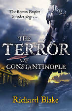 Blake, Richard, The Terror of Constantinople (Death of Rome Saga Book Two) (Aelr