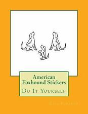 American Foxhound Stickers : Do It Yourself by Gail Forsyth (2016, Paperback)
