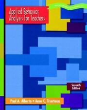 Applied Behavior Analysis for Teachers (7th Edition) by Paul A. Alberto, Anne C