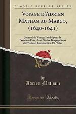 Voyage D'Adrien Matham Au Marco, (1640-1641): Journal de Voyage Publie Pour La P