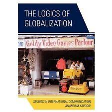 LOGICS OF GLOBALIZATION - KAVOORI, ANANDAM P. - NEW PAPERBACK BOOK