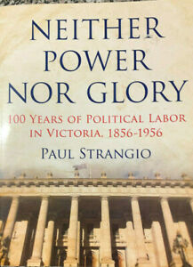 NEITHER POWER NOR GLORY 100 Years of Political Labor in Victoria, 1856-1956
